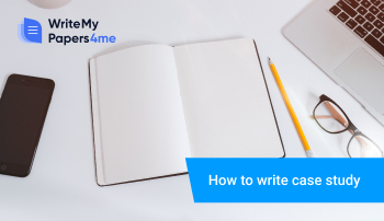 How to Write a Case Study: Definition & Useful Tips
