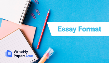 Essay Format: How to Format Your Paper and Avoid Mistakes?