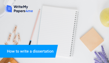 How to Write a Dissertation: Definition, Content and Structure